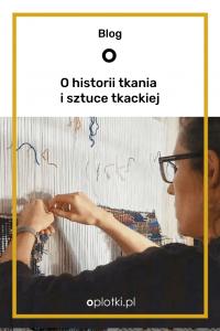 Karolina Nowaczyk tka ręcznie
