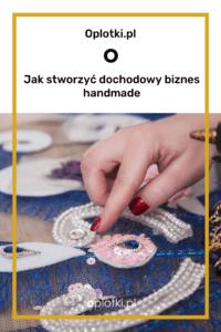 jak stworzyć dochodowy biznes handmade