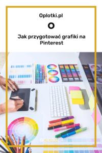 jak przygotować grafiki na Pinterest