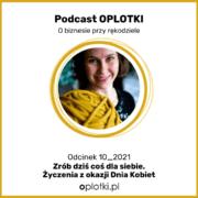 Podcast okładka - nr 10_2021 -Zrób dziś coś dla siebie. Życzenia z okazji Dnia Kobiet