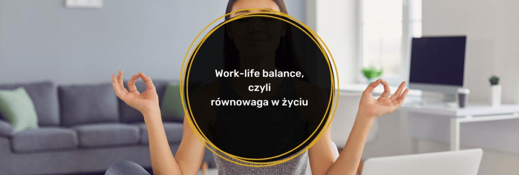worok-life-balance-rownowaga-w-zyciu