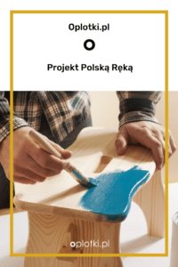projekt polską ręką oplotki