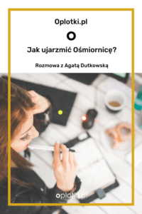 ROZMOWA agata dutkowska oplotki (1)